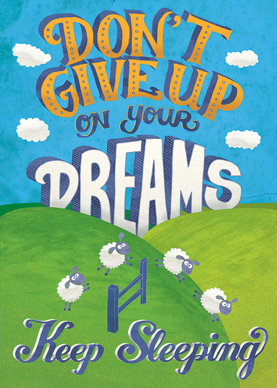 Don't give up on your dreams, uninspiring quote, the uninspiring series, seta zakian, lettering, lettering design, hand lettering,