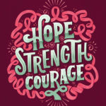 Hope, Strength & Courage
